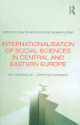 Internationalisation of Social Sciences in Central and Eastern Europe Internationalisation of Social Sciences in Central and Eastern Europe